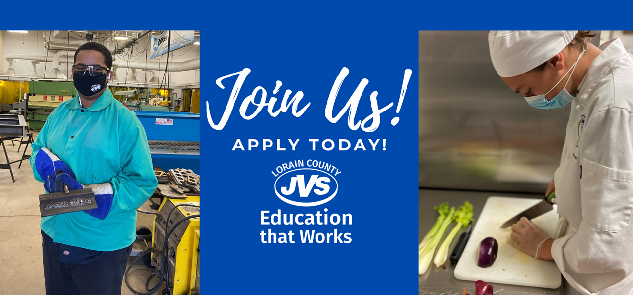 Join Us! Apply Today! Lorain County JVS Education that Works - male welder and female chef
